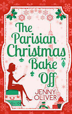 "The Parisian Christmas Bake Off, Oliver, Jenny, ""AS NEW"" Book"