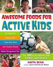 Awesome Foods for Active Kids: The ABCs of Eating for Energy and Healt-ExLibrary