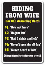 HIDING FROM WIFE BAR CALL RATES Novelty Sign marriage joke bartender beer drink