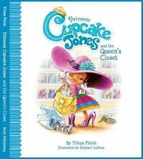 Princess Cupcake Jones and the Queen's Closet by Ylleya Fields (2015, Hardcover)