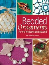 Beaded Ornaments for the Holidays and Beyond, , , Very Good, 2009-06-30,