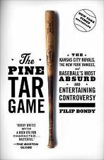The Pine Tar Game : The Kansas City Royals, the New York Yankees, and...