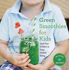 NEW (2DAY SHIP) Green Smoothies for Kids: Teach Your Children to Enjo HARDCOVER