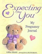 Expecting You: My Pregnancy Journal by Kranz, Linda, Good Book