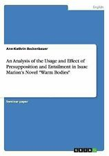 An Analysis of the Usage and Effect of Presupposition and Entailment in Isaac...