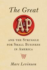 The Great A&P and the Struggle for Small Business in America, Levinson, Marc, Go
