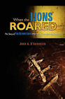 When the Lions Roared: The Story of the Detroit Lions 1957 NFL Championship...