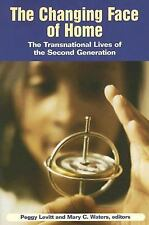 The Changing Face of Home : The Transnational Lives of the Second Generation...