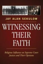 Witnessing Their Faith: Religious Influence on Supreme Court Justices and Their