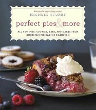 Perfect Pies & More: All New Pies, Cookies, Bars, and Cakes from America's Pie-B