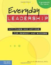 Everyday Leadership: Attitudes and Actions for Respect and Success Guidebook for