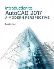 Introduction to AutoCAD 2017: A Modern Perspective by Jim Fitzgerald, Dr Paul...