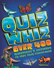 Quiz Whiz: Over 400 Questions and Answers to Test Your