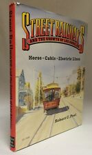 1989 Street Railways and the Growth of Los Angeles Horse Cable Electric Lines