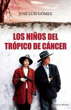 Los ninos del tropico de Cancer (Spanish Edition)