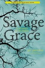 Savage Grace: A Journey in Wildness-ExLibrary