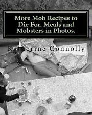 More Mob Recipes to Die for. Meals and Mobsters in Photos by Katherine...