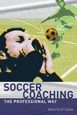 Soccer Coaching: The Professional Way