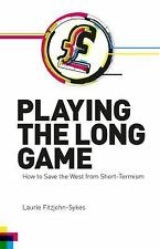 Societas: Playing the Long Game : How to Save the West from Short-Termism by...