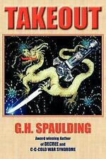 Takeout by G.H. Spaulding (2004, Paperback)