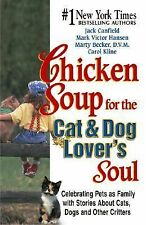 Chicken Soup for the Cat and Dog Lover's Soul: Celebrating Pets as Family with S