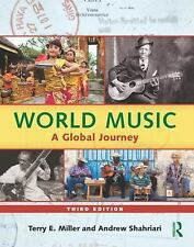 World Music : A Global Journey by Terry E. Miller and Andrew Shahriari (2012,...