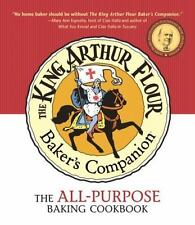 The King Arthur Flour Baker's Companion: The All-Purpose Baking Cookbook by King
