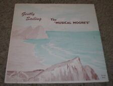 Gently Sailing The Musical Moore's~RARE Private Gospel Christian Worship~VG++