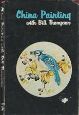 China Painting Instructions Designs Bill Thompson 1978 Hardcover