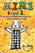 Mimi Band 2, ein Buch Mit Bildergeschichten Für Kleine und Grosse Kinder by...