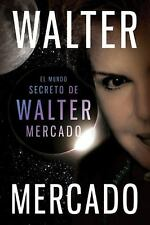 El mundo secreto de Walter Mercado (Spanish Edition), Walter Mercado, Good Condi