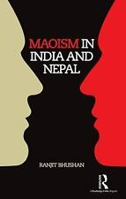 Maoism in India and Nepal by Ranjit Bhushan (2015, Hardcover)