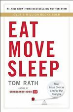 Eat Move Sleep: How Small Choices Lead to Big Changes, Rath, Tom, Good Book