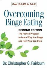 Overcoming Binge Eating: The Proven Program to Learn Why You Binge and How...