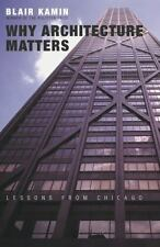 Why Architecture Matters: Lessons from Chicago, Kamin, Blair, Good Book