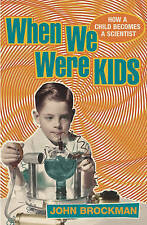 When We Were Kids: How a Child Becomes a Scientist,,New Book mon0000000549