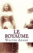 Le Royaume : Prayers and Rule of Life by Walter Adams (2013, Paperback)