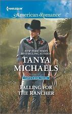 Falling for the Rancher (Cupid's Bow, Texas) by Michaels, Tanya, Good Book