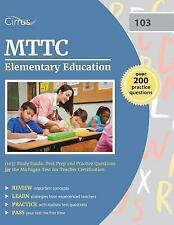MTTC Elementary Education (103) Study Guide : Test Prep and Practice...