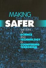 Making the Nation Safer:: The Role of Science and Technology in Countering Terr