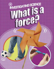 What is a Force? (Investigating Science), Jacqui Bailey, New Book