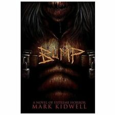 Bump : A Ghost Story with Teeth by mark kidwell (2011, Paperback)