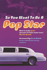 Roach, Martin So You Want to be a Pop Star: How to Make Your Dreams of Fame Come