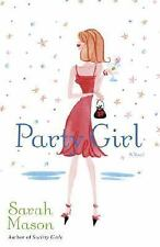 Party Girl by Sarah Mason (2005, Paperback)