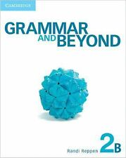 Grammar and Beyond: Grammar and Beyond Level 2 Student's Book B and Online...