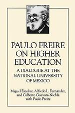 Paulo Freire on Higher Education: A Dialogue at the National Universit-ExLibrary