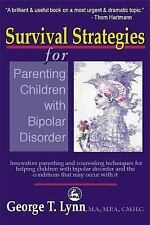 Survival Strategies for Parenting Children with Bipolar Disorder: Innovative Pa
