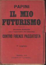 1914 – PAPINI, IL MIO FUTURISMO – LETTERATURA ITALIANA AVANGUARDIE LETTERARIE