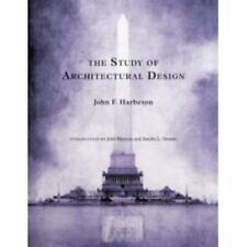 The Study of Architectural Design by John F. Harbeson (2008, Paperback)