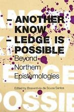 Another Knowledge Is Possible : Beyond Northern Epistemologies (2008, Paperback)